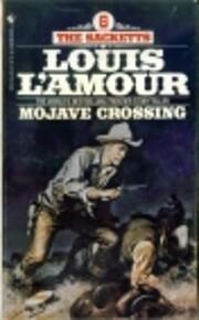 The Sacketts # 6 Mojave Crossing de Louis…