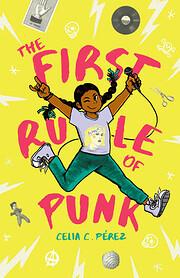 The First Rule of Punk por Celia C. Pérez