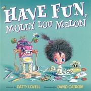 Have Fun, Molly Lou Melon de Patty Lovell