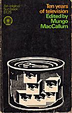 Ten years of television, by Mungo Maccallum
