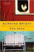 Burning Bright: Stories by Ron Rash