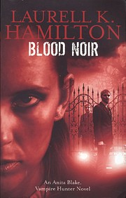 Blood Noir av Laurel K. Hamilton