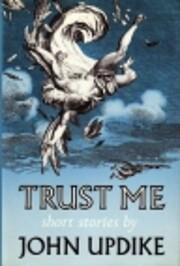 Trust Me af John Updike