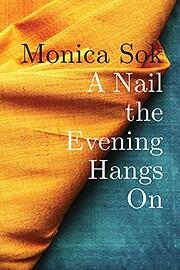 A Nail the Evening Hangs On par Monica Sok