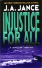 Injustice for All by J. A. Jance