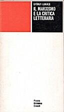 Il marxismo e la critica letteraria by Georg…