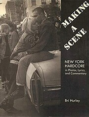 Making a Scene: New York Hardcore in Photos,…