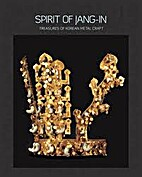 Spirit of Jang-In : Treasures of Korean…