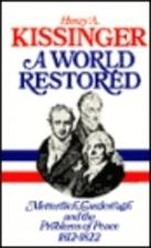 A World Restored: Metternich, Castlereagh…