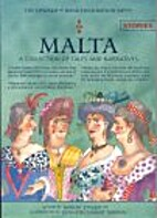 Malta: A Collection of Tales and Narratives…