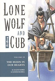 Lone Wolf and Cub 19: The Moon in Our Hearts…