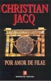 For the Love of Philae de Christian Jacq