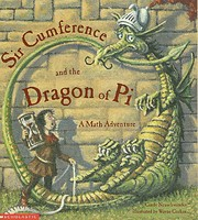 Sir Cumference and the dragon of pi: A math…