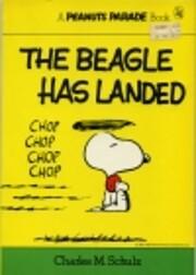 The Beagle Has Landed de Charles M. Schulz