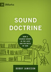 Sound doctrine : how a church grows in the…