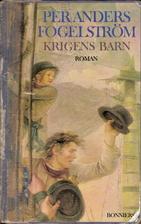 Krigens barn : roman by Per Anders Fogelstro…