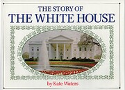 The Story of the White House de Kate Waters