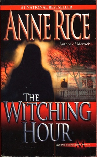 Witching Hour (Lives Of The Mayfair Witches) - Anne Rice