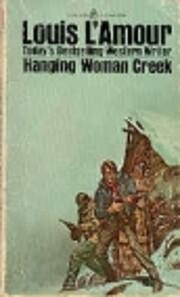 Hanging Woman Creek de Louis L'Amour