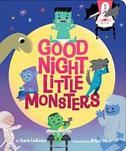 Good Night, Little Monsters de Kara LaReau