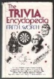 The Trivia Encyclopedia por Fred L Worth