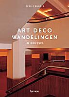 ART-DECO WANDELINGEN IN BRUSSEL by CÉCILE…