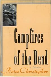 Campfires Of The Dead af Peter Christopher