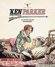 Ken Parker - Volume 7 - La città calda –…