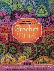 Beyond-the-Square Crochet Motifs: 144…