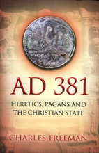 A.D. 381 : heretics, pagans, and the dawn of…