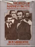 The world of Mathew Brady : portraits of the…