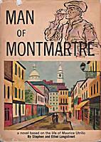 Man of Montmartre by Stephen Longstreet