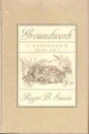 Groundwork : a gardener's ecology von Roger…