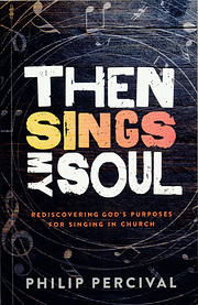Then sings my soul : rediscovering God's…