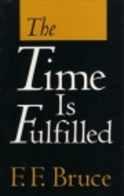 The Time Is Fulfilled: Five Aspects of the…