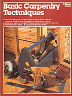 Basic Carpentry Techniques by T. Jeff…