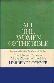 All the women of the Bible : the life and…