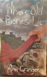 Where Old Bones Lie de Ann Granger