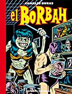 El Borbah by Charles Burns