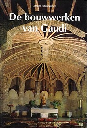 De bouwwerken van Gaudí – tekijä: Juan…