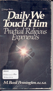 Daily we touch Him: Practical religious…