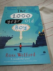 The 1,000-year-old Boy por Ross Welford