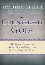 Counterfeit Gods: The Empty Promises of…
