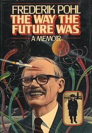 The Way The Future Was: A Memoir por…