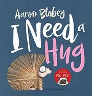 I Need a Hug af Aaron Blabey