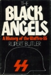The Black Angels: A History of the Waffen-SS…