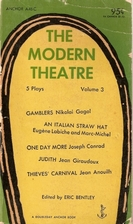 The Modern Theatre Volume 3 by Eric Bentley