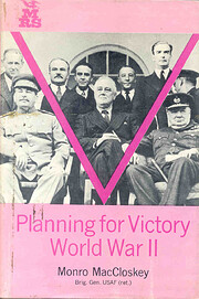 Planning for victory--World War II;: A…