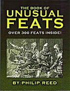 The Book of Unusual Feats by Philip Reed