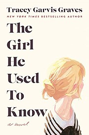 The Girl He Used to Know: A Novel por Tracey…